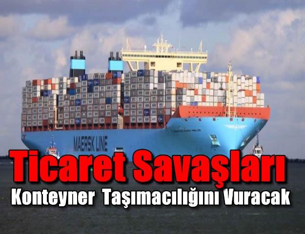 Ticaret Savaşları Konteyner  Taşımacılığını Vuracak