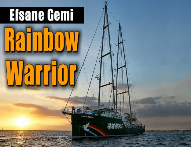 Efsane Gemi Rainbow Warrior...