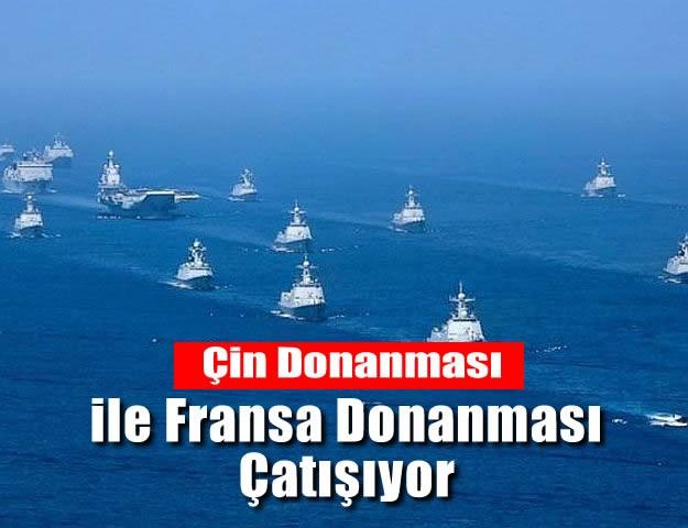 Çin Donanması İle fransa donanması çatışıyor