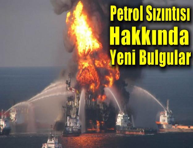 Deepwater Horizon Petrol Sızıntısı Hakkında Yeni Bulgular