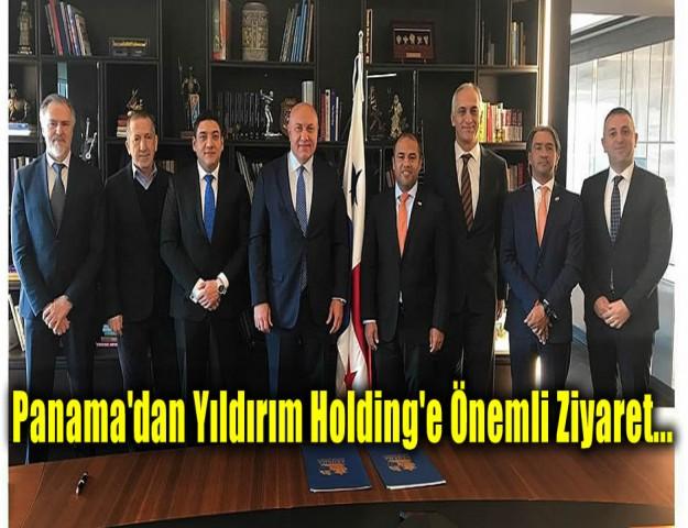 Panama'dan Yıldırım Holding'e Önemli Ziyaret...