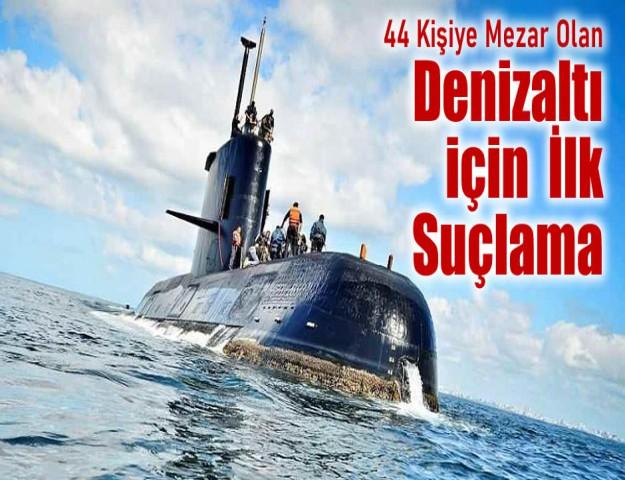 44 Kişiye Mezar Olan Denizaltı için İlk Suçlama