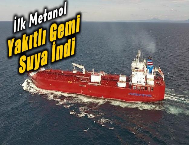 İlk Metanol Yakıtlı Gemi Suya İndi