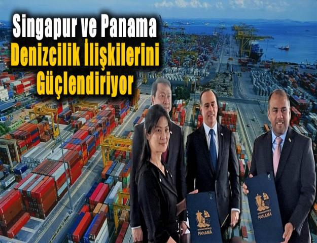 Singapur ve Panama Denizcilik İlişkilerini Güçlendiriyor