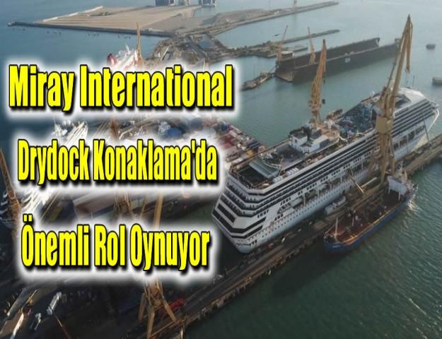 Miray International, Drydock Konaklama'da Önemli Rol Oynuyor