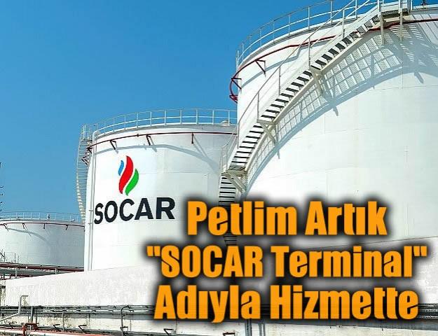 Petlim Artık ''SOCAR Terminal'' Adıyla Hizmette...