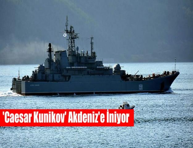 'Caesar Kunikov' Akdeniz'e İniyor