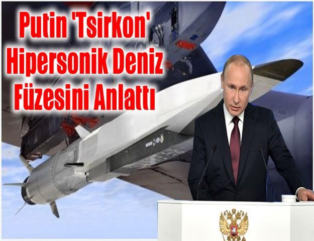Putin 'Tsirkon' Hipersonik Deniz Füzesini Anlattı