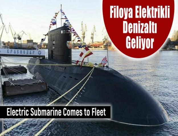Filoya Elektrikli Denizaltı Geliyor
