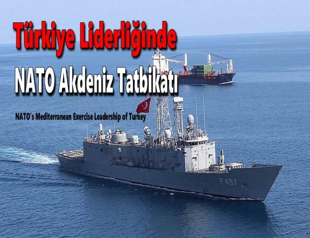 Türkiye Liderliğinde NATO Akdeniz Tatbikatı