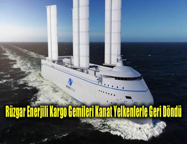 Rüzgar Enerjili Kargo Gemileri Kanat Yelkenlerle Geri Döndü