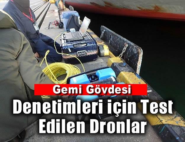 Gemi Gövdesi Denetimleri için Test Edilen Dronlar