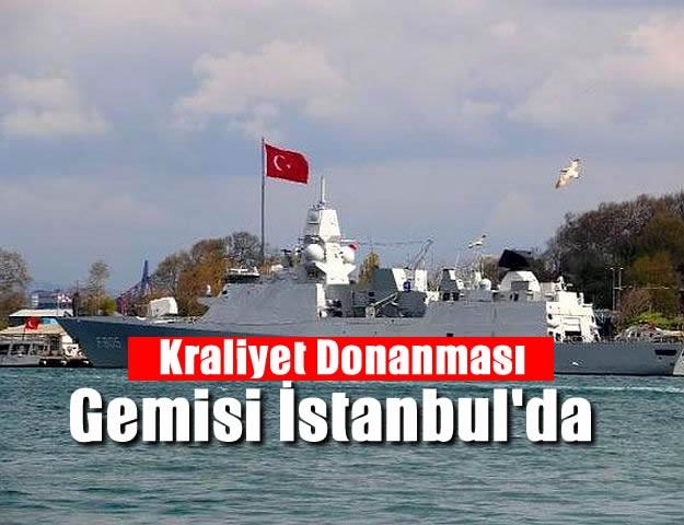 Kraliyet Donanması Gemisi İstanbul'da