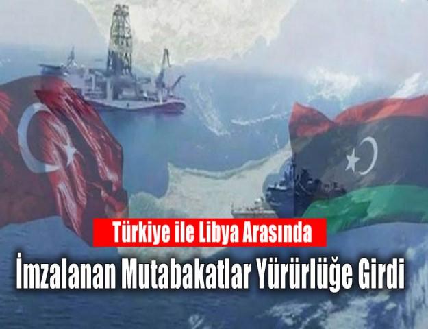Türkiye ile Libya Arasında İmzalanan Mutabakatlar Yürürlüğe Girdi