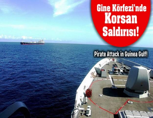 Gine Körfezi'nde Korsan Saldırısı!