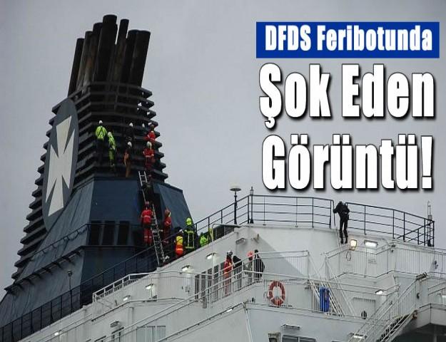 DFDS Feribotunda Şok Eden Görüntü!
