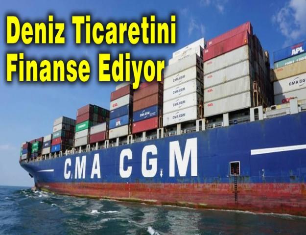 Deniz Ticaretini Finanse Ediyor