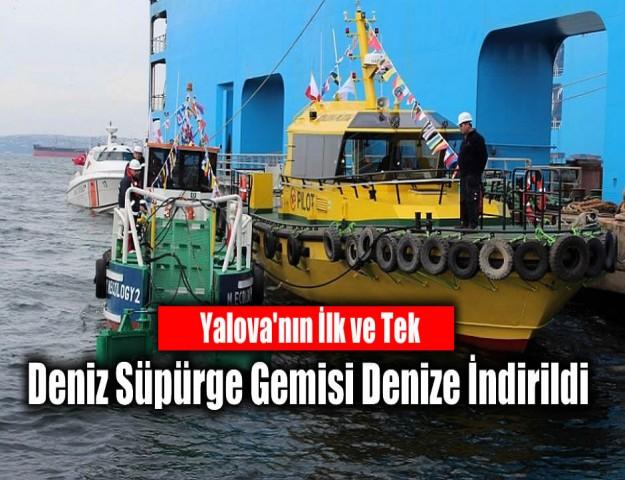 Yalova'nın İlk ve Tek Deniz Süpürge Gemisi Denize İndirildi