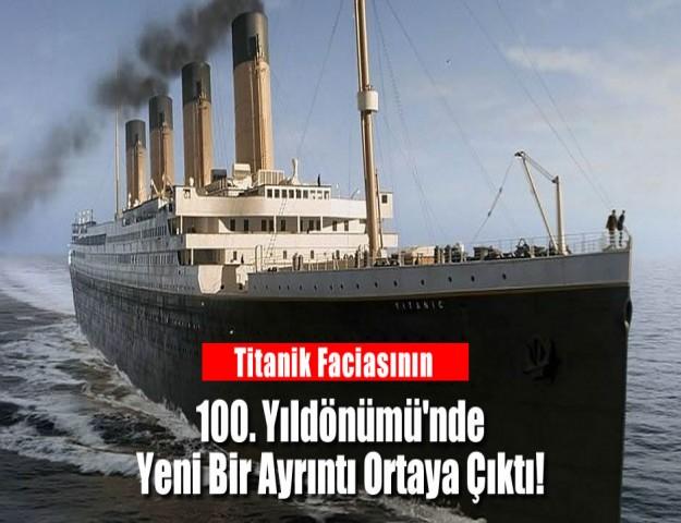 Titanik Faciasının 100. Yıldönümü'nde Yeni Bir Ayrıntı Ortaya Çıktı!