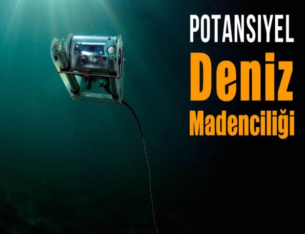 Potansiyel Deniz Madenciliği