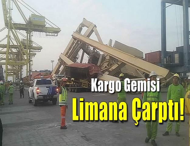 Kargo Gemisi Limana Çarptı!