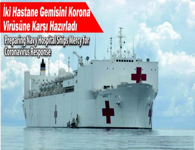 İki Hastane Gemisini Korona Virüsüne Karşı Hazırladı