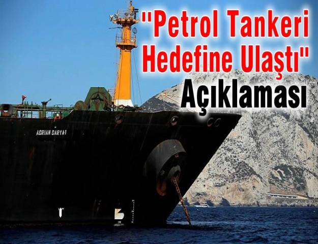 ''Petrol Tankeri Hedefine Ulaştı'' Açıklaması
