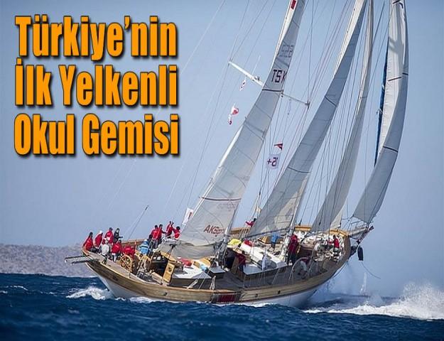 Türkiye'nin İlk Yelkenli Okul Gemisi