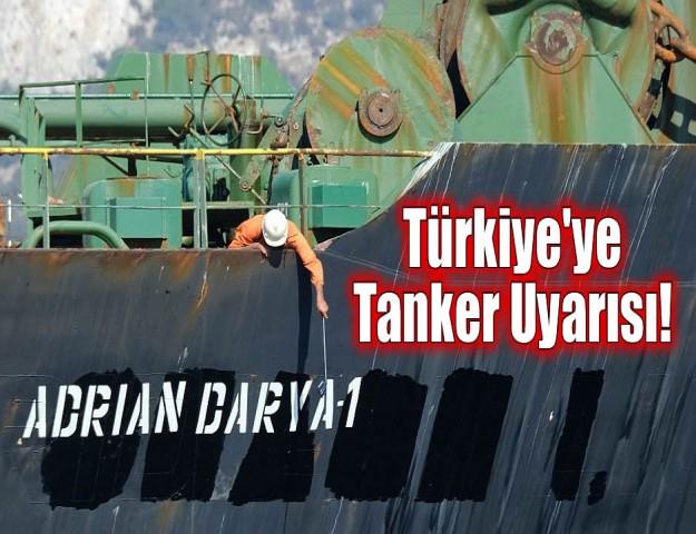 Türkiye'ye Tanker Uyarısı!