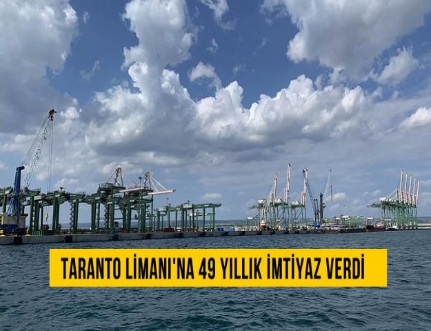 Taranto Limanı'na 49 Yıllık İmtiyaz Verdi