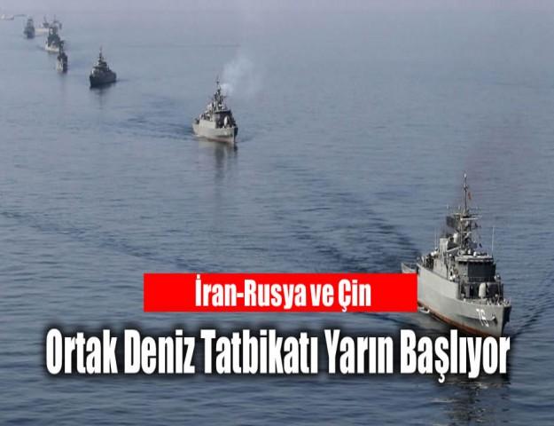 İran-Rusya ve Çin Ortak Deniz Tatbikatı Yarın Başlıyor