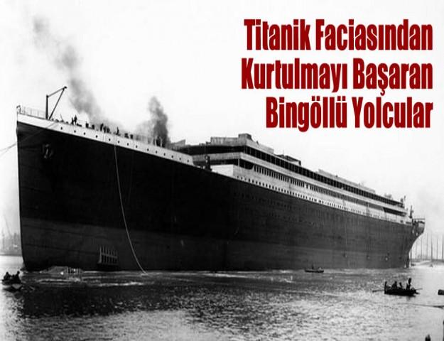 Titanik Faciasından Kurtulmayı Başaran Bingöllü Yolcular