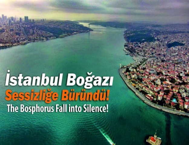 İstanbul Boğazı Sessizliğe Büründü!