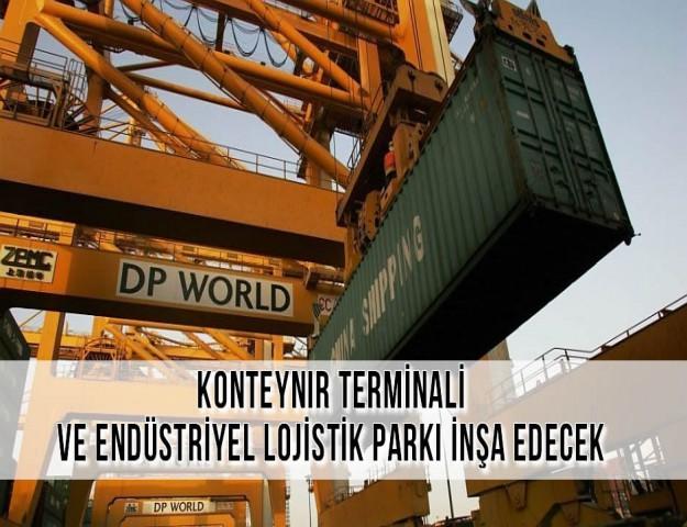 Konteynır Terminali ve Endüstriyel Lojistik Parkı İnşa Edecek