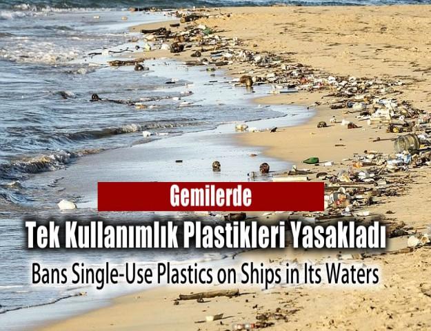 Gemilerde Tek Kullanımlık Plastikleri Yasakladı