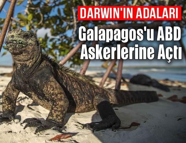 'Darwin'in Adaları' Galapagos'u ABD Askerlerine Açtı