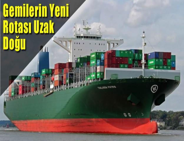 Gemilerin Yeni Rotası Uzak Doğu