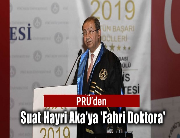 PRÜ'den Suat Hayri Aka'ya 'Fahri Doktora'