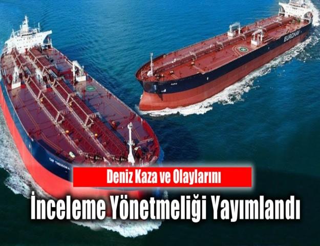 Deniz Kaza ve Olaylarını İnceleme Yönetmeliği Yayımlandı