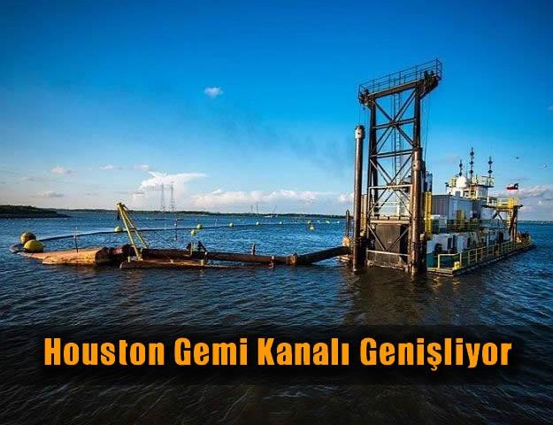 Houston Gemi Kanalı Genişliyor