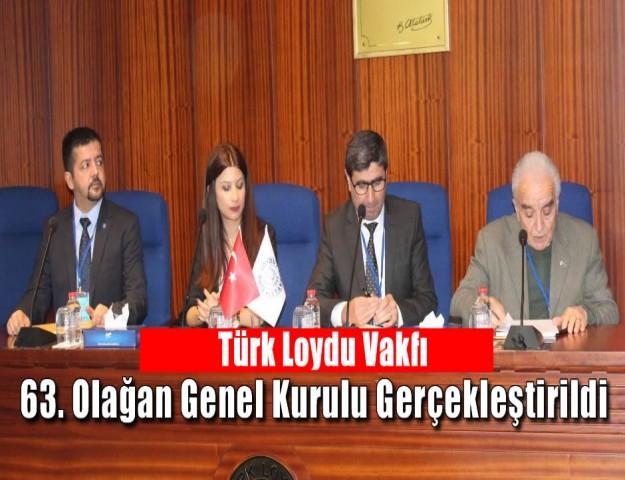 Türk Loydu Vakfı 63. Olağan Genel Kurulu Gerçekleştirildi