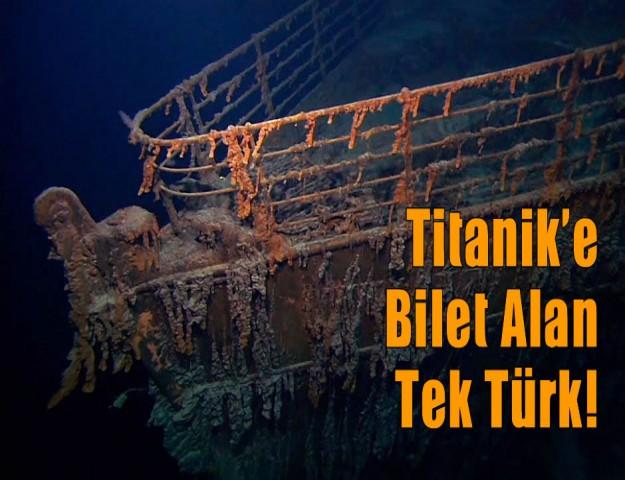 Titanik'e Bilet Alan Tek Türk!