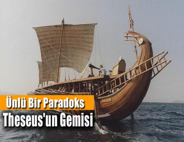 Ünlü Bir Paradoks: Theseus'un Gemisi