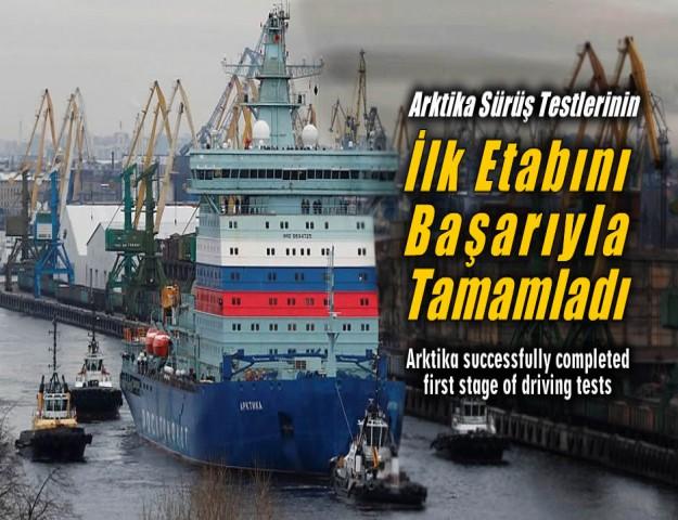 Arktika Sürüş Testlerinin İlk Etabını Başarıyla Tamamladı