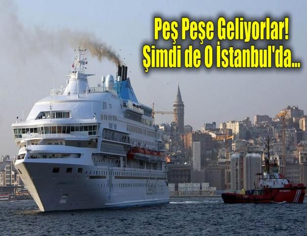 Peş Peşe Geliyorlar! Şimdi de O İstanbul'da...