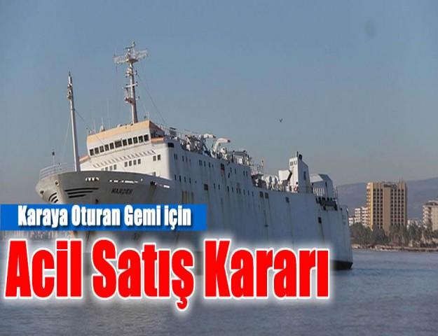 Karaya Oturan Gemi için Acil Satış Kararı