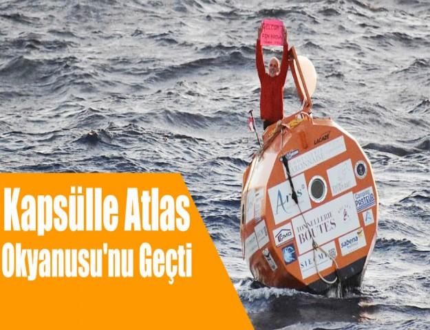 Kapsülle Atlas Okyanusu'nu Geçti