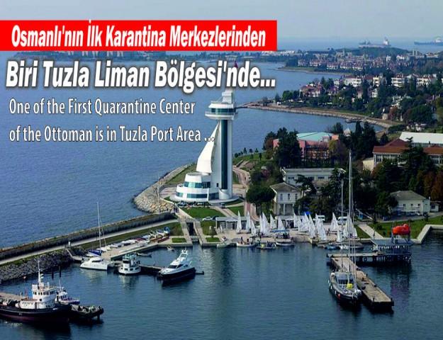Osmanlı'nın İlk Karantina Merkezlerinden Biri Tuzla Liman Bölgesi'nde...