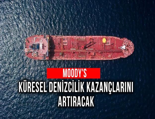 Moody's: Küresel Denizcilik Kazançlarını Artıracak