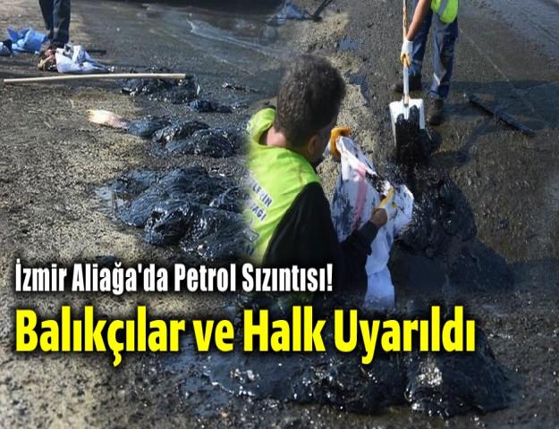İzmir Aliağa'da Petrol Sızıntısı! Balıkçılar ve Halk Uyarıldı